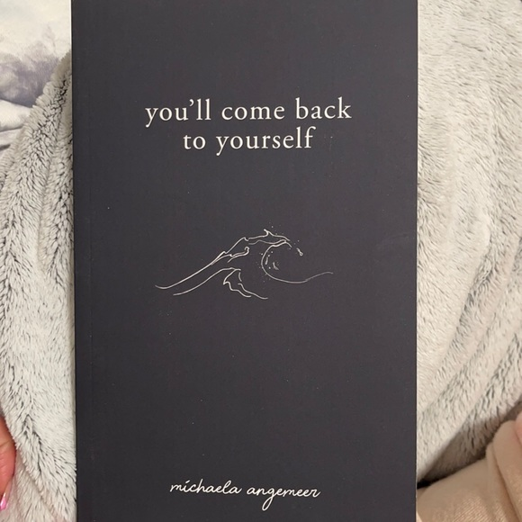 you'll come back to yourself by michaela angemeer